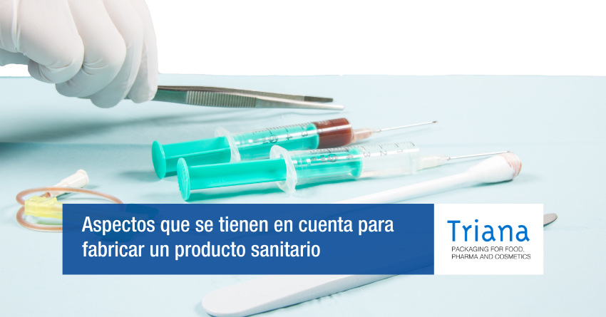 Aspectos que se tienen en cuenta para fabricar un producto sanitario