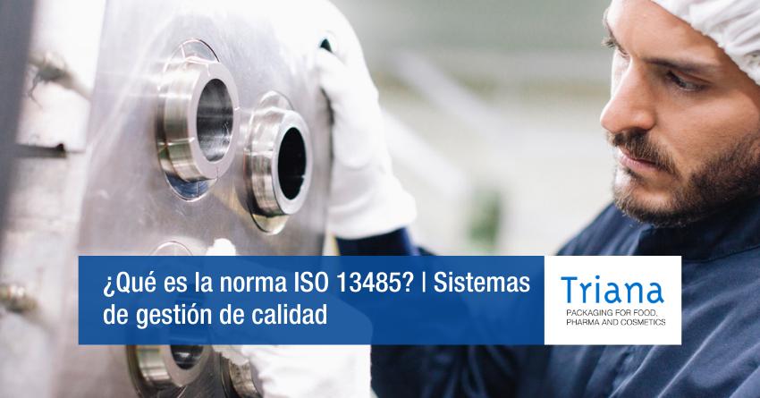 ¿Qué es la norma ISO 13485?   Sistemas de gestión de calidad