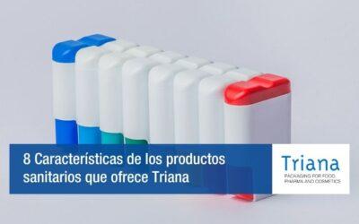 8 Características de los productos sanitarios que ofrece Triana